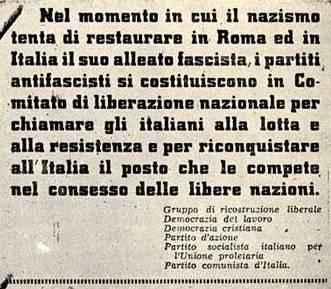 Uno dei manifesti del Comitato di liberazione nazionale. I partiti firmatari si chiamano ora Partito comunista d'Italia (poi Pci), Partito socialista italiano per l'unità proletaria (poi Psi), Partito d'azione, Democrazia cristiana, Democrazia del lavoro (solo a Roma; poi scomparirà), Partito di ricostruzione liberale (poi sarà Pli)